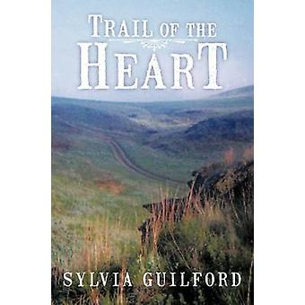 Trail of the Heart by Guilford & Sylvia