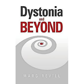 Dystonia and Beyond by Revill & Marg