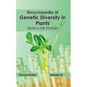 Enzyklopädie der genetischen Vielfalt an Pflanzen Volume III molekulare Studien von Parker & Harvey