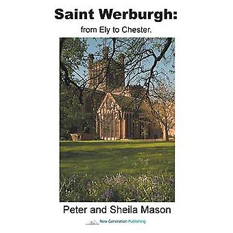 Saint Werburgh from Ely to Chester by Mason & Peter and Sheila