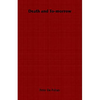 Death and Tomorrow by De Polnay & Peter