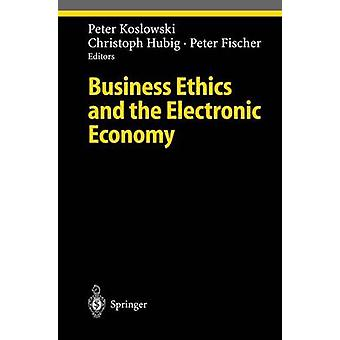 Business Ethics and the Electronic Economy by Koslowki & Peter