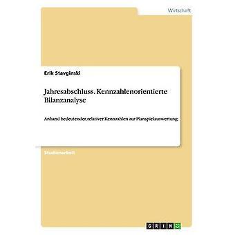 Jahresabschluss. Kennzahlenorientierte Bilanzanalyse by Stavginski & Erik