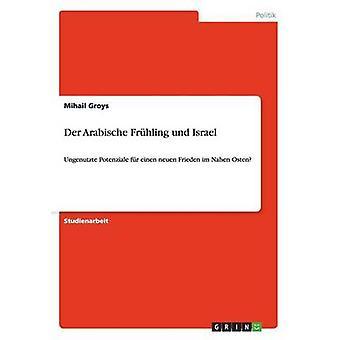 Der Arabische Fruhling Und Israel by Groys & Mihail