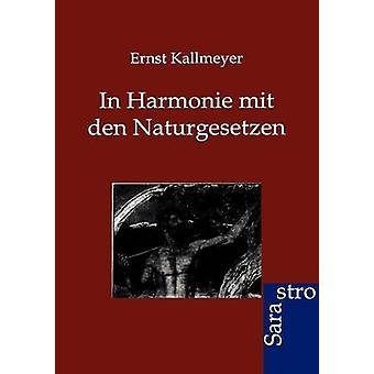 In Harmonie mit den Naturgesetzen by Kallmeyer & Ernst