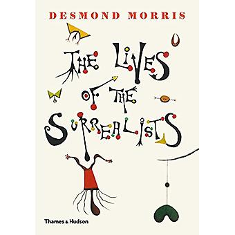 The Lives of the Surrealists by Desmond Morris - 9780500021361 Book