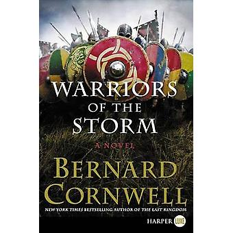 Warriors of the Storm (large type edition) by Bernard Cornwell - 9780