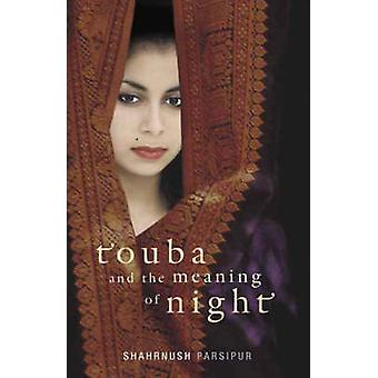 Touba and the Meaning of Night by Shahrnush Parsipur - Havva Houshman