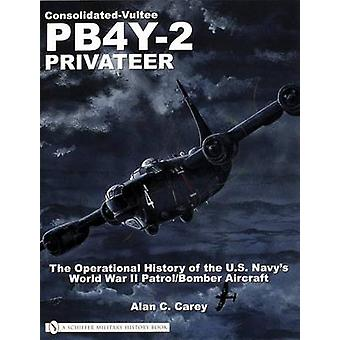Consolidated-Vultee PB4Y-2 Privateer - The Operational History Of The