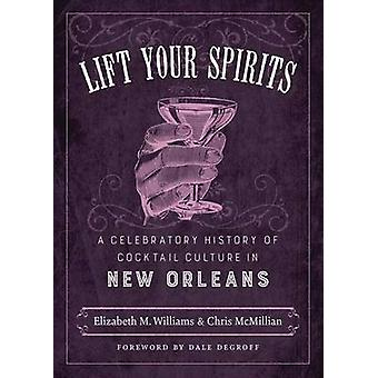 Lift Your Spirits - A Celebratory History of Cocktail Culture in New O