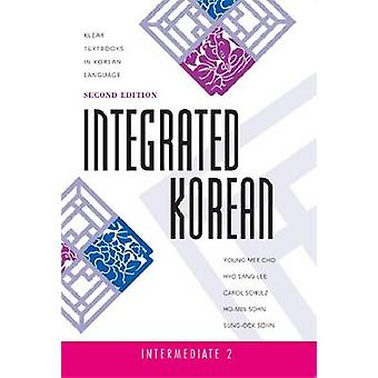 Integrated Korean - Intermediate (2nd Revised edition) by Young-Mee Ch