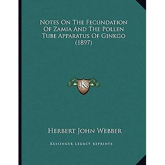 Notes on the Fecundation of Zamia and the Pollen Tube Apparatus of Gi