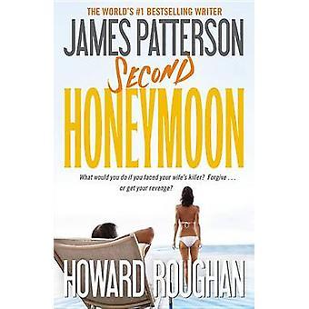Second Honeymoon by James Patterson - Howard Roughan - 9781455515950
