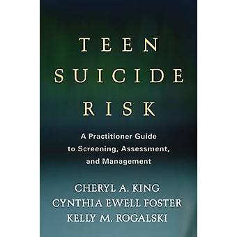 Teen Suicide Risk - A Practitioner Guide to Screening - Assessment - a