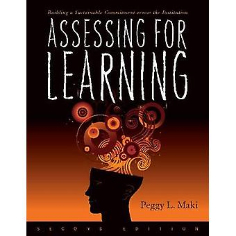 Assessing for Learning - Building a Sustainable Commitment Across the