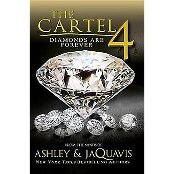 The Cartel 4 - Diamonds Are Forever by Ashley - Jaquavis - 97816228650