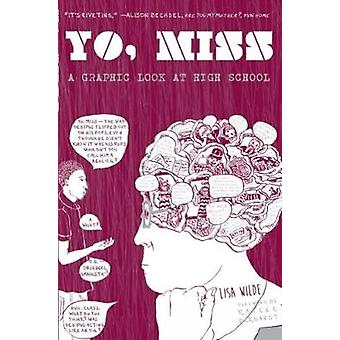 Yo Miss - A Graphic Tale of High School by Lisa Wilde - 9781621062196