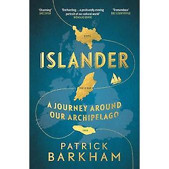 Islander - A Journey Around Our Archipelago by Patrick Barkham - 97817