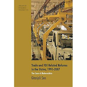 Trade and FDI Related Reforms in the States - 1991-2007 - The Case of