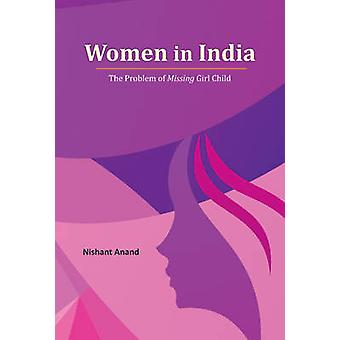 Women in India - The Problem of Missing Girl Child by Nishant Anand -