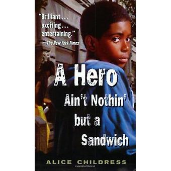 A Hero Ain't Nothin' but a Sandwich by Childress - Alice - 9780698118