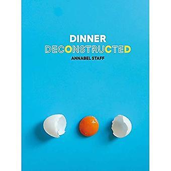 Dinner Deconstructed: 35 Rezepte von Scratch