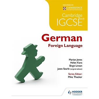 Cambridge IGCSE® German Foreign Language (Paperback) by Jones Marian Kent Helen Linton Birgit Searle Janet