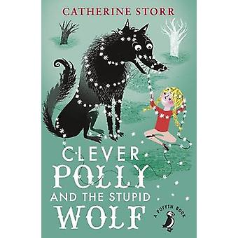 Clever Polly and the Stupid Wolf by Catherine Storr - Marjorie-Ann Wa