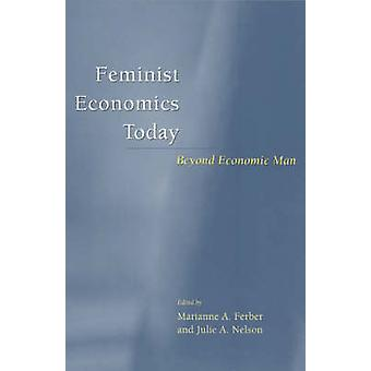 Feminist Economics Today - Beyond Economic Man (New edition) by Marian