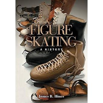 Figure Skating - A History by James R. Hines - 9780252072864 Book