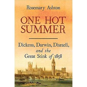 One Hot Summer - Dickens - Darwin - Disraeli - and the Great Stink of