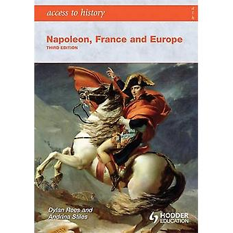 Napoleon - France and Europe by Dylan Rees - Andrina Stiles - 9780340