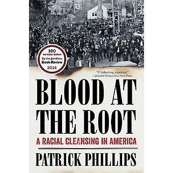Blod på roden - en etnisk udrensning i USA af Patrick Phillips