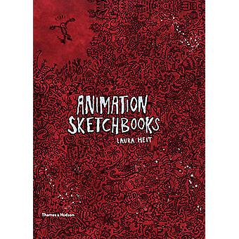 Animation Sketchbooks by Laura Heit - 9780500516751 Book