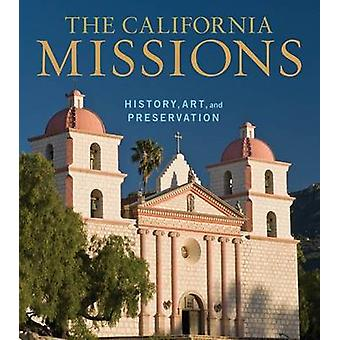 The California Missions - History - Art - and Preservation by Edna Kim