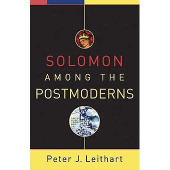 Solomon Among the Postmoderns by Peter J. Leithart - 9781587432040 Bo