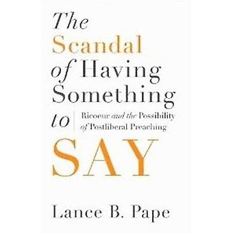The Scandal of Having Something to Say - Ricoeur & the Possibility of