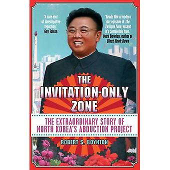 Der Invitation-Only Zone - The Extraordinary Story of North Korea Ab