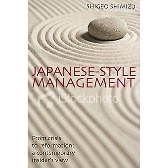 Japanese-style Management - From Crisis to Reformation - a Contemporary