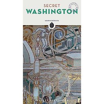 Secret Washington DC - An Unusual Travel Guide by Sharon Pendana - 97