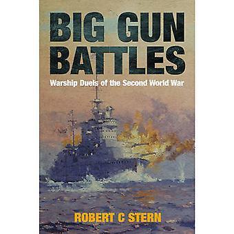 Big Gun Battles - Warship Duels of the Second World War by Robert C. S