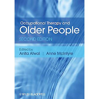 Occupational Therapy and Older People (2nd Revised edition) by Anita