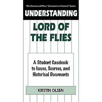 Verständnis-Lord of the Flies: ein Student Casebook, Themen, Quellen und historische Dokumente (Greenwood Press Literatur im Kontext)