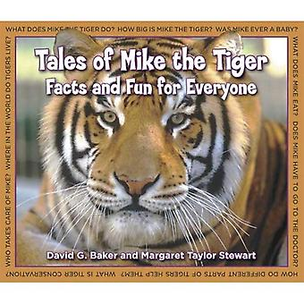 Tales of Mike the Tiger: Facts and Fun for Everyone