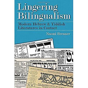 Bilinguisme persistante: hébreu moderne et littérature Yiddish en Contact (Traditions judaïques dans la littérature, la musique...