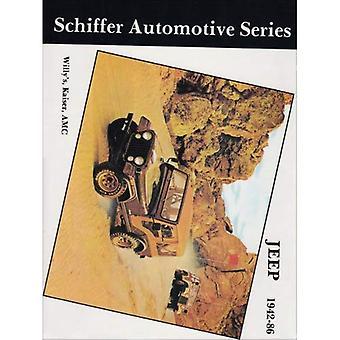 Jeep 1942-1986: Willys, Kaiser, AMC, 1942-86 (Schiffer Automobil-Serie)