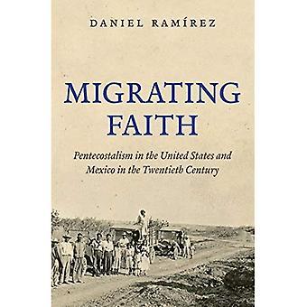 Migración de fe: Pentecostalismo en los Estados Unidos y México en el siglo XX