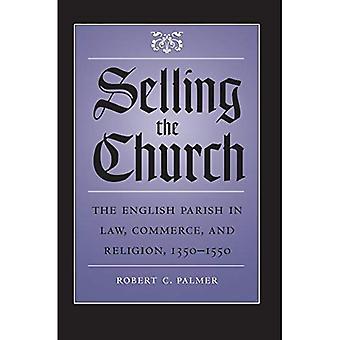 Venta de la iglesia: la parroquia inglés en derecho, comercio y religión, 1350-1550 (estudios en historia del derecho)