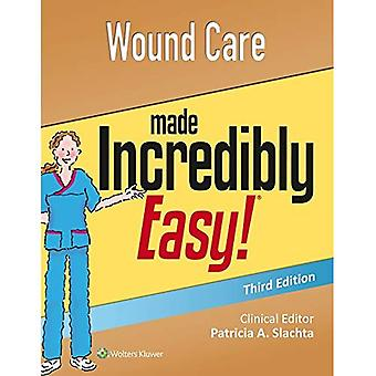 Wound Care Made Incredibly Easy (Incredibly Easy! Series)