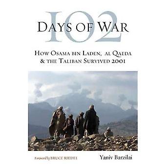 102 Tage des Krieges: wie Osama Bin Laden, Al Qaida & die Taliban 2001 überlebt